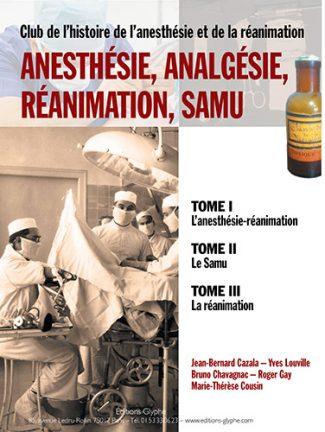 Anesthésie, analgésie, réanimation, samu