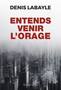 Entends venir l'orage, Denis Labayle, Editions Glyphe