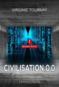 Civilisation 0.0, Virginie Tournay, Editions Glyphe