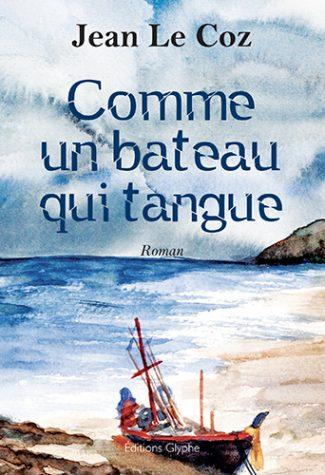 Comme un bateau qui tangue, Jean Le Coz, Editions Glyphe