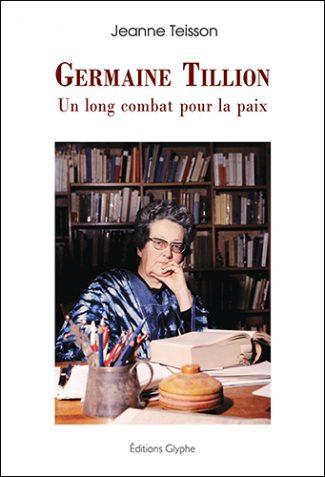 Germaine Tillion, Jeanne Teisson, Editions Glyphe