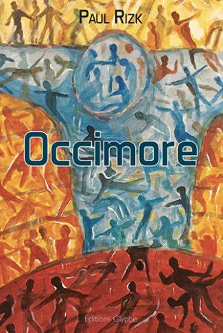 Paul Rizk, Occimore, oxymore, Editions Glyphe