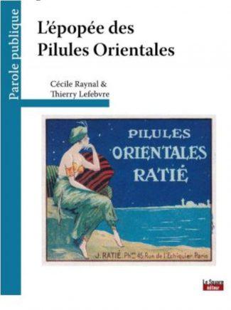 L'épopée des pilules orientales, Thierry Lefebvre, Cécile Raynal, Editions Glyphe