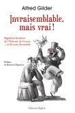 Invraisemblable mais vrai, Alfred Gilder, Editions Glyphe