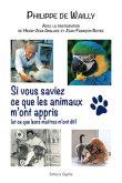 Si vous saviez ce que les animaux m'ont appris, Philippe de Wailly, Editions Glyphe