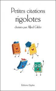 Petites citations rigolotes, Editions Glyphe, Alfred Gilder