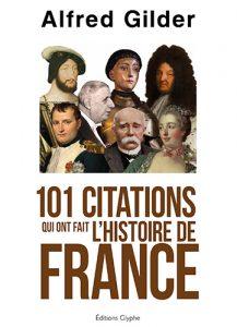 Cent une citations qui ont fait l'histoire de France