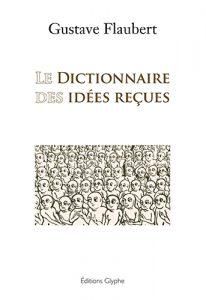 Le Dictionnaire des idées reçues