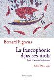 La francophonie dans ses mots