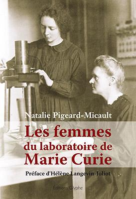 Les femmes du laboratoire de Marie Curie, Natalie Pigeard, Editions Glyphe