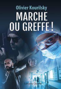 Marche ou greffe, Olivier Kourilsky, Editions Glyphe