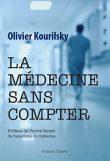 La médecine sans compter, Olivier Kourilsky, Dr K, Editions Glyphe
