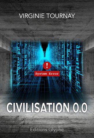 Civilisation 0.0, Virginie Tournay, Editions Glyphe