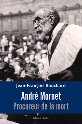 André Mornet, Editions Glyphe, Jean-François Bouchard