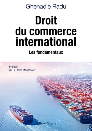 Droit du commerce international, Ghenadie Radu, Editions Glyphe