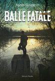 Balle fatale, Agnès Gougerot, Editions Glyphe