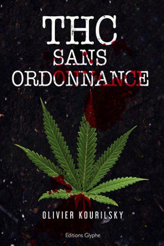 THC sur ordonnance, Dr K, Olivier Kourilsky, Editions Glyphe