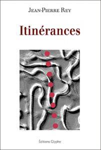 Itinérances, Jean-Pierre Rey, Editions Glyphe
