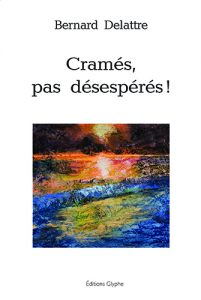 Cramés pas désespérés !, Bernard Delattre, Editions Glyphe